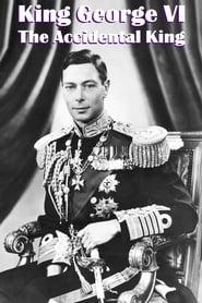 King George VI: The Accidental King 2020