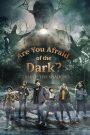 Are You Afraid of the Dark? مترجم