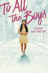 To All the Boys: Always and Forever فيلم مترجم